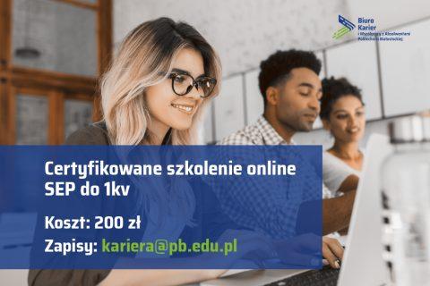 Certyfikowane szkolenie online SEP do 1kv. Koszt 200 zł. Zapisy: kariera@pb.edu.pl