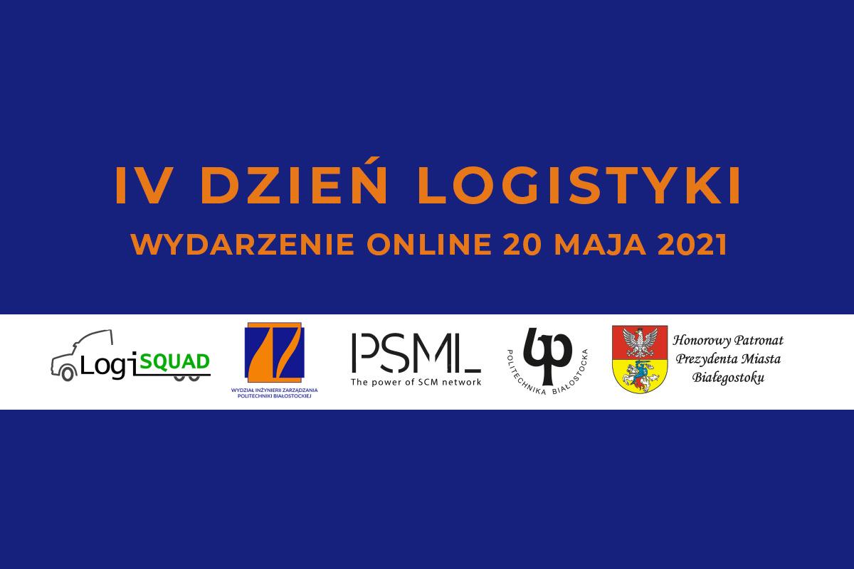 IV Dzień Logistyki. Wydarzenie online 20 maja 2021 r. Loga organizatorów, patronów i partnerów.