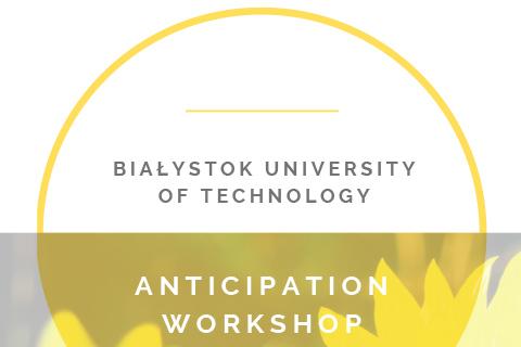 BUT Anticipation Workshop Report